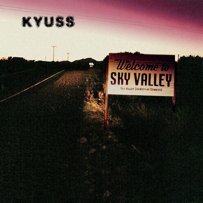 kyuss - Welcome to Sky Valley