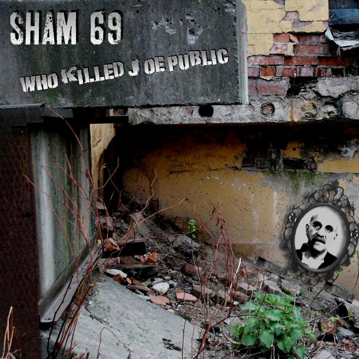 Sham 69 - Who Killed Public Joe