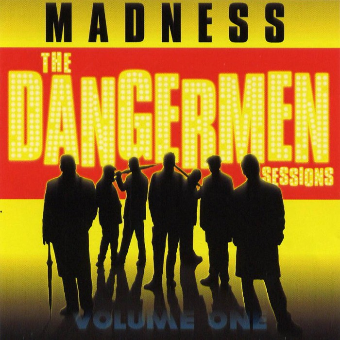 Madness - The Dangermen Sessions, Volume One
