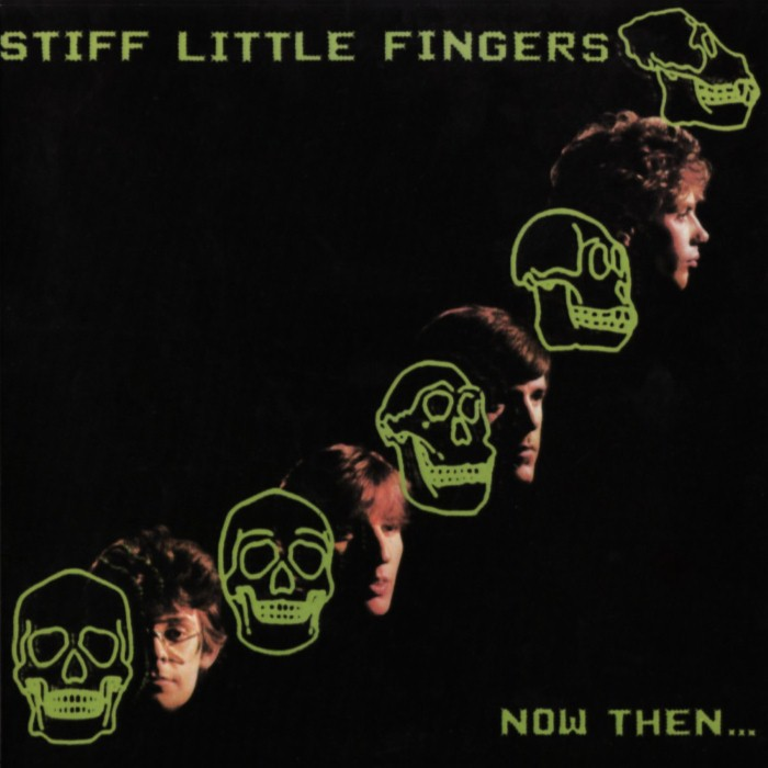 Stiff Little Fingers - Now Then�