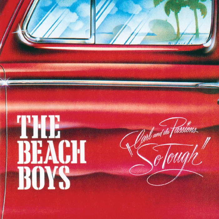 "The Beach Boys - Carl and the Passions: ""So Tough"""