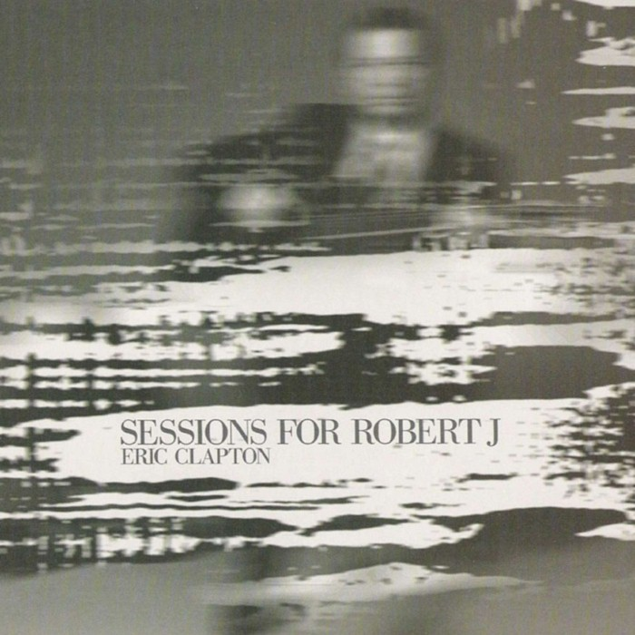 Eric Clapton - Sessions for Robert J