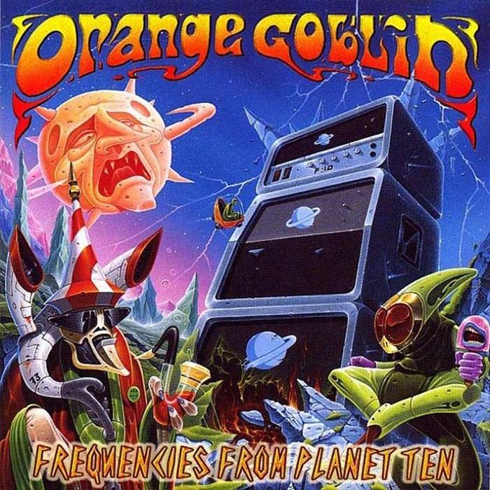 Orange Goblin - Frequencies From Planet Ten