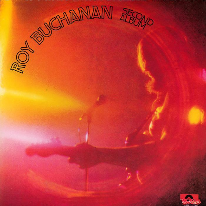 Roy Buchanan - Roy Buchanan / Second Album