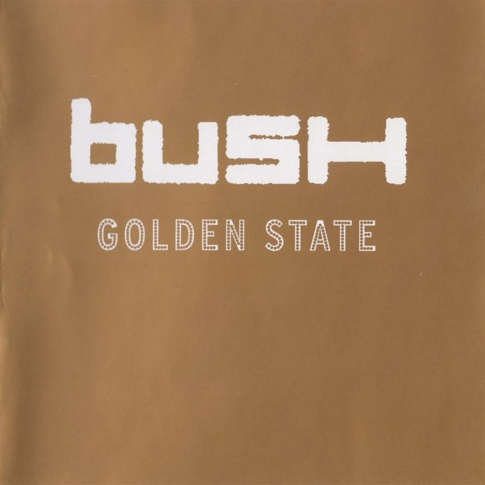 Bush - Golden State