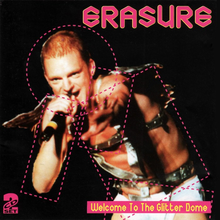 Erasure - Welcome to the Glitterdome