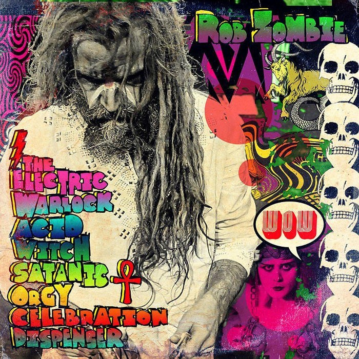 Rob Zombie - The Electric Warlock Acid Witch Satanic Orgy Celebration