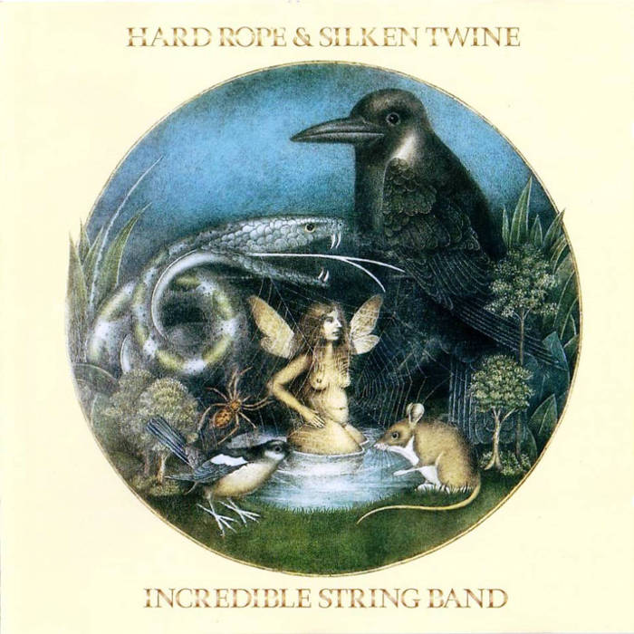 The Incredible String Band - Hard Rope and Silken Twine