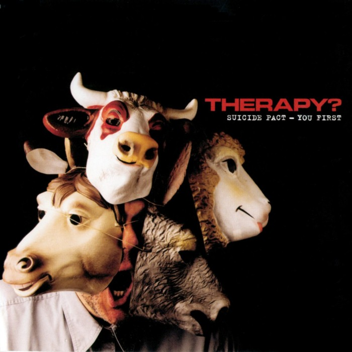 Therapy? - Suicide Pact - You First