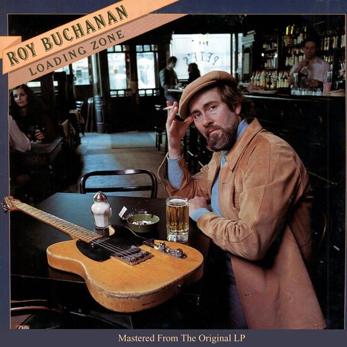 Roy Buchanan - Loading Zone