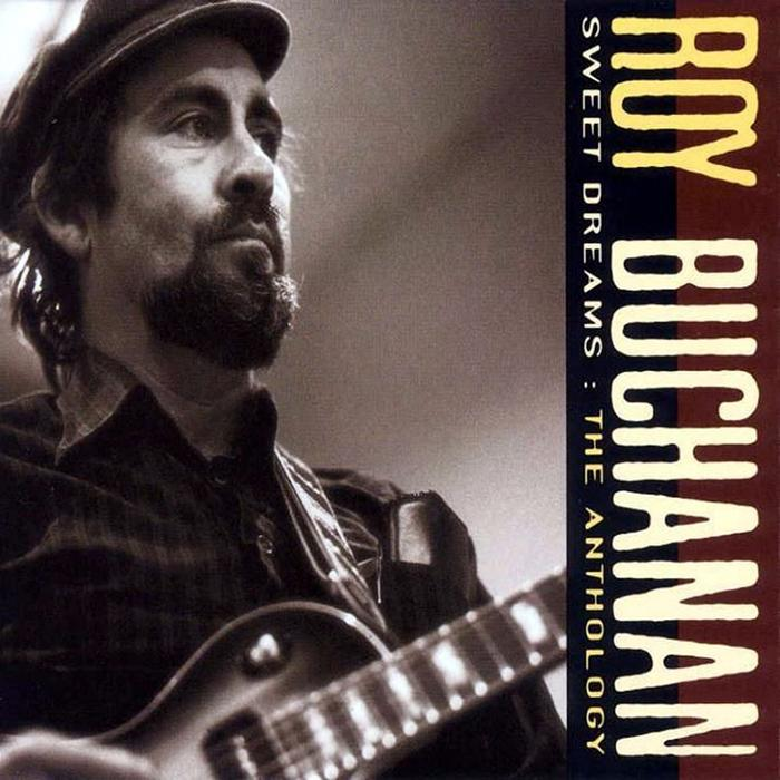 Roy Buchanan - Sweet Dreams: The Anthology