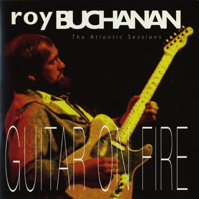 Roy Buchanan - Guitar on Fire: The Atlantic Sessions