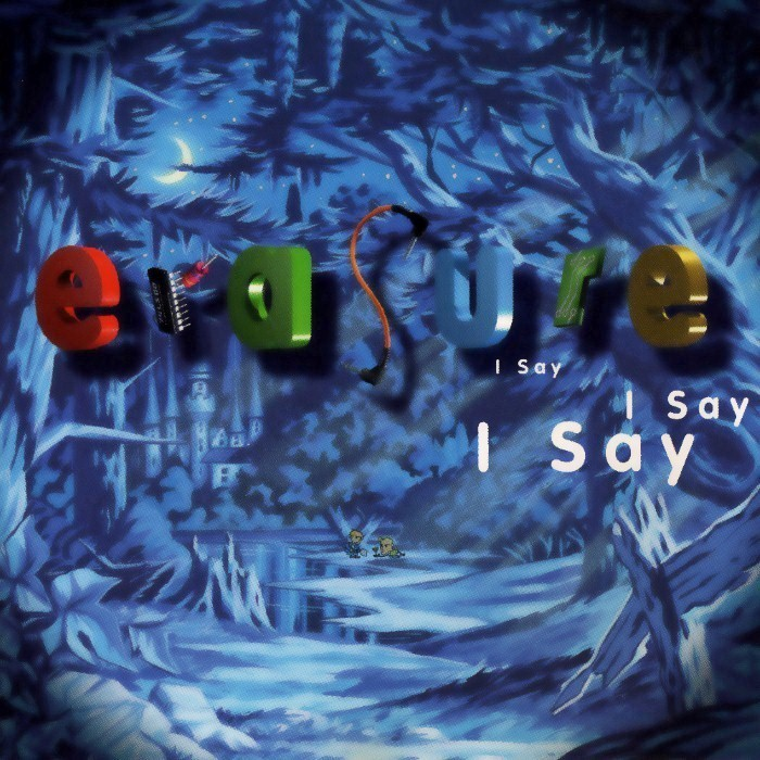 Erasure - I Say I Say I Say