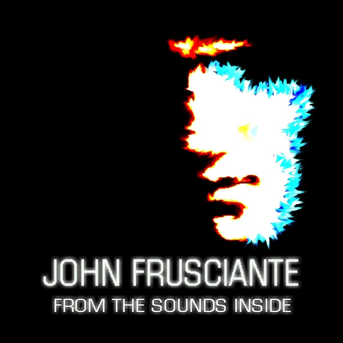 John Frusciante - From the Sounds Inside