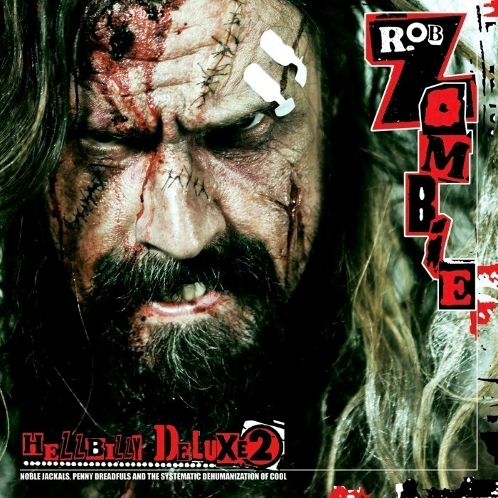 Rob Zombie - Hellbilly Deluxe 2: Noble Jackals, Penny Dreadfuls and the Systematic Dehumanization of Cool