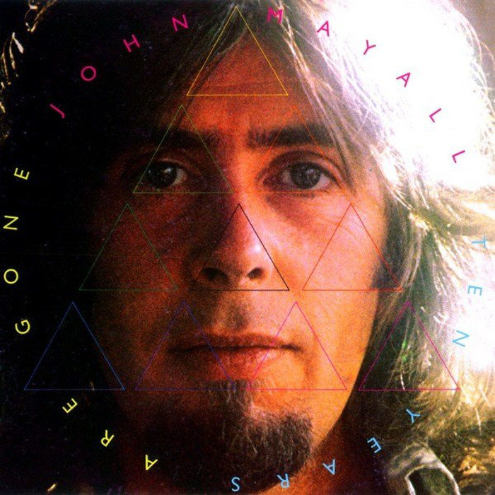 John Mayall - Ten Years Are Gone