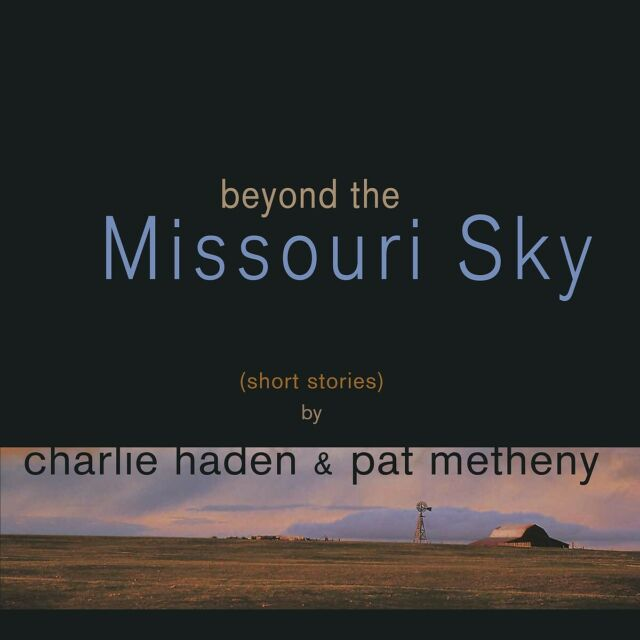 Pat Metheny - Beyond the Missouri Sky (Short Stories)